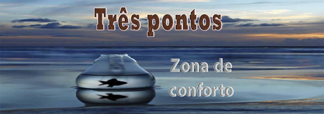 Três Pontos – Zona de conforto