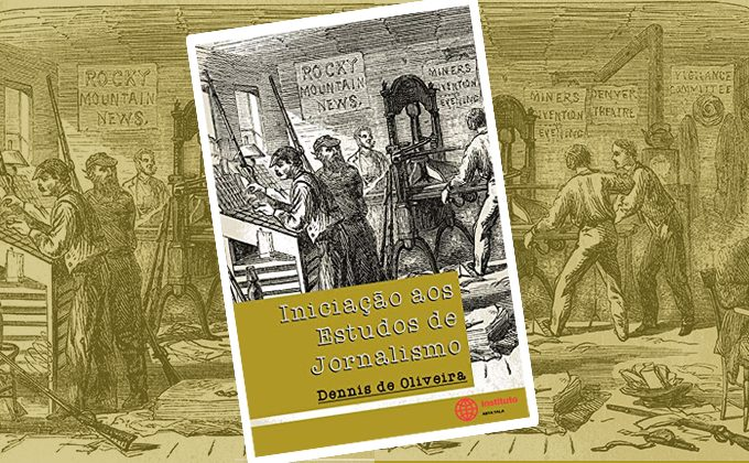 Livro analisa o jornalismo na teoria e na prática